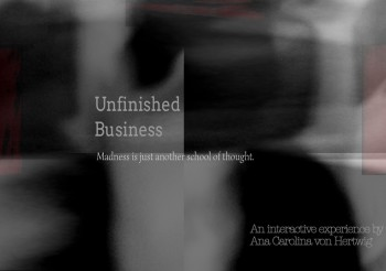Ana Carolina von Hertwig _ Unfinished Business